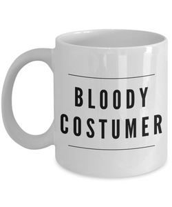 Bloody Costumer, 11oz Coffee Mug  Dad Mom Inspired Gift - Ribbon Canyon