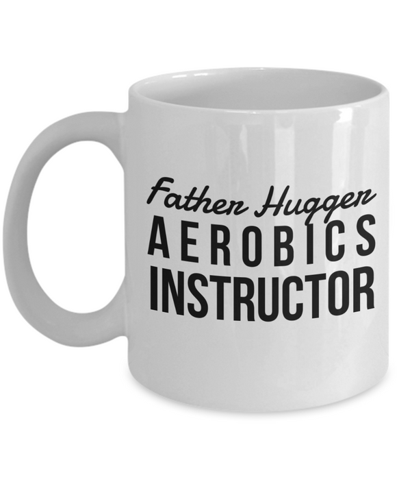 Father Hugger Aerobics Instructor Gag Gift for Coworker Boss Retirement or Birthday - Ribbon Canyon