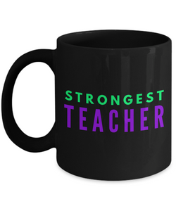 Strongest Teacher -  Coworker Friend Retirement Birthday or Graduate Gift -   11oz Coffee Mug - Ribbon Canyon
