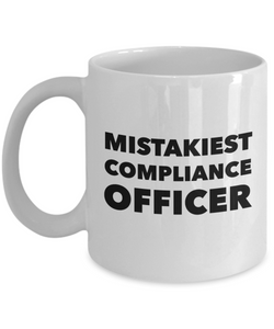 Mistakiest Compliance Officer   11oz Coffee Mug Gag Gift for Coworker Boss Retirement - Ribbon Canyon