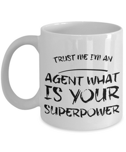Trust Me I'm an Agent What Is Your Superpower, 11Oz Coffee Mug Unique Gift Idea for Him, Her, Mom, Dad - Perfect Birthday Gifts for Men or Women / Birthday / Christmas Present - Ribbon Canyon