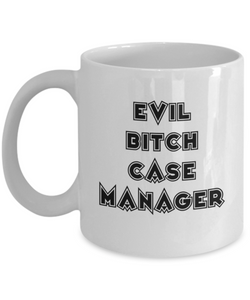 Evil Bitch Case Manager, 11Oz Coffee Mug Best Inspirational Gifts and Sarcasm Perfect Birthday Gifts for Men or Women / Birthday / Christmas Present - Ribbon Canyon