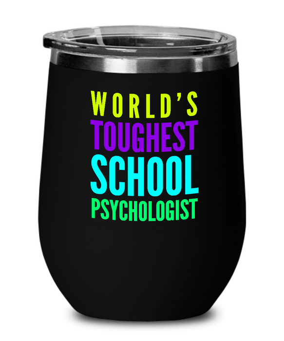 World's Toughest School Psychologist Insulated 12oz Stemless Wine Glass - Ribbon Canyon