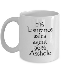 1% Insurance Sales Agent 99% Asshole, 11oz Coffee Mug Gag Gift for Coworker Boss Retirement or Birthday - Ribbon Canyon