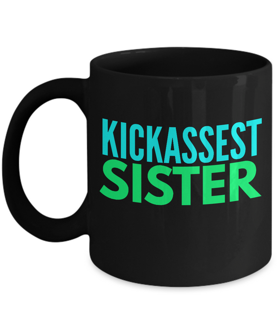 Kickassest Sister - Family Gag Gifts For Mom or Dad Birthday Father or Mother Day -   11oz Coffee Mug - Ribbon Canyon