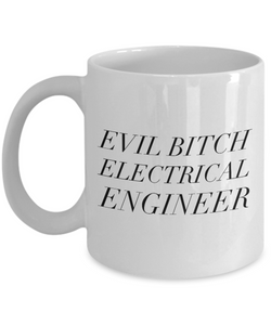 Evil Bitch Electrical Engineer, 11Oz Coffee Mug Best Inspirational Gifts and Sarcasm Perfect Birthday Gifts for Men or Women / Birthday / Christmas Present - Ribbon Canyon