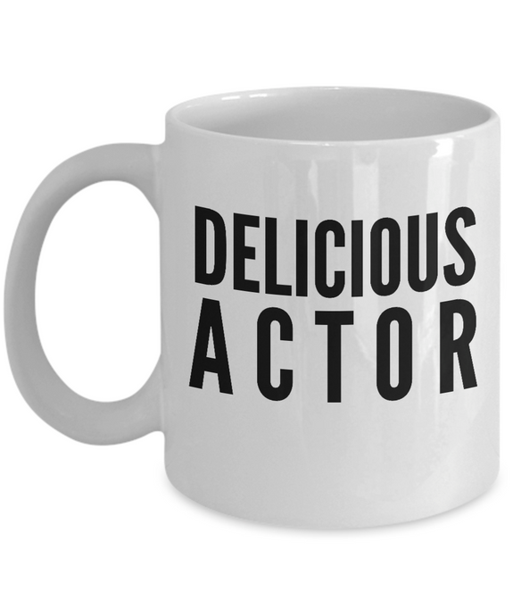 Delicious Actor - Birthday Retirement or Thank you Gift Idea -   11oz Coffee Mug - Ribbon Canyon