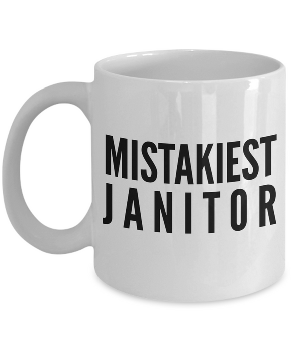 Mistakiest Janitor, 11oz Coffee Mug Gag Gift for Coworker Boss Retirement or Birthday - Ribbon Canyon