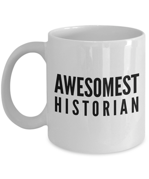 Awesomest Historian - Birthday Retirement or Thank you Gift Idea -   11oz Coffee Mug - Ribbon Canyon