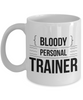 Bloody Personal Trainer, 11oz Coffee Mug Gag Gift for Coworker Boss Retirement or Birthday - Ribbon Canyon