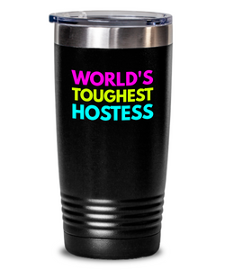 World's Toughest Hostess Inspiration Quote 20oz. Stainless Tumblers - Ribbon Canyon