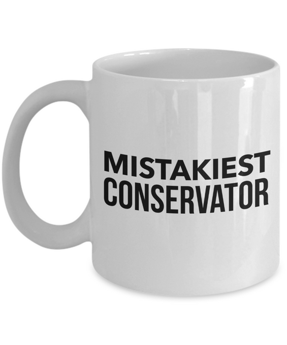 Mistakiest Conservator, 11oz Coffee Mug  Dad Mom Inspired Gift - Ribbon Canyon