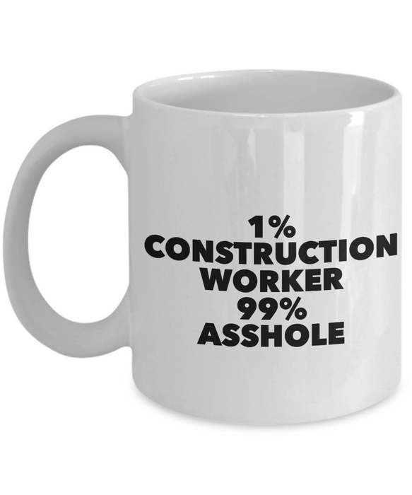 1% Construction Worker 99% Asshole, 11oz Coffee Mug Gag Gift for Coworker Boss Retirement or Birthday - Ribbon Canyon