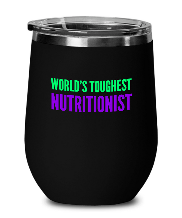 World's Toughest Nutritionist Insulated 12oz Stemless Wine Glass - Ribbon Canyon