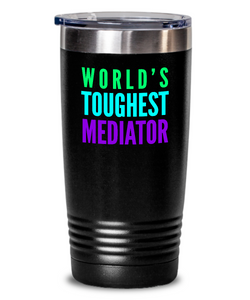 World's Toughest Mediator Inspiration Quote 20oz. Stainless Tumblers - Ribbon Canyon