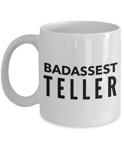 Funny Mug Badassest Teller   11oz Coffee Mug Gag Gift for Coworker Boss Retirement - Ribbon Canyon