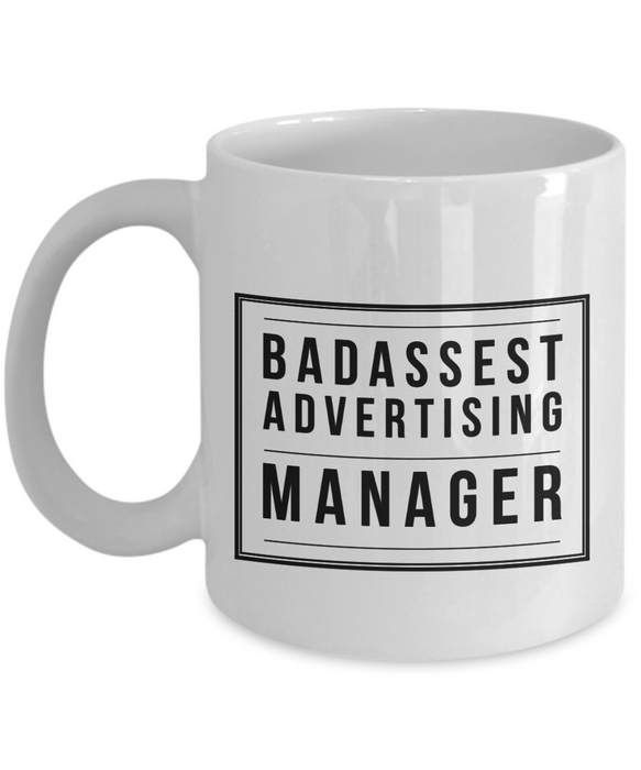 Badassest Advertising Manager  11oz Coffee Mug Best Inspirational Gifts - Ribbon Canyon