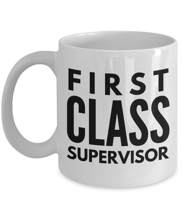 First Class Supervisor - Birthday Retirement or Thank you Gift Idea -   11oz Coffee Mug - Ribbon Canyon