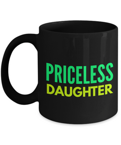Priceless Daughter - Family Gag Gifts For Mom or Dad Birthday Father or Mother Day -   11oz Coffee Mug - Ribbon Canyon