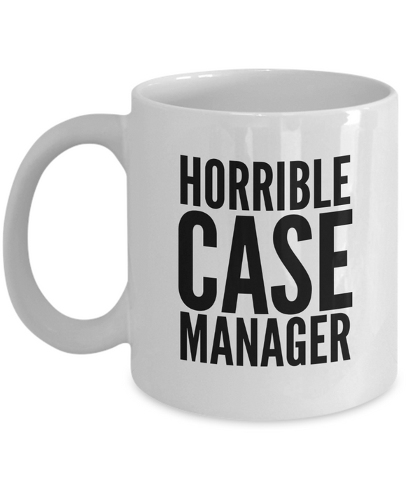 Horrible Case Manager Gag Gift for Coworker Boss Retirement or Birthday - Ribbon Canyon