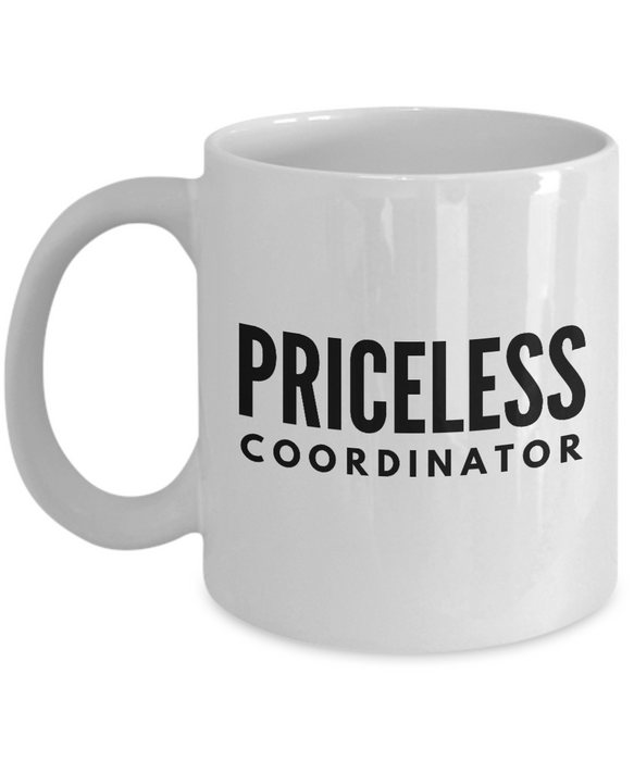 Priceless Coordinator - Birthday Retirement or Thank you Gift Idea -   11oz Coffee Mug - Ribbon Canyon