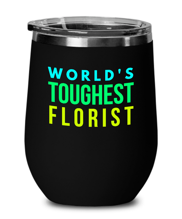 World's Toughest Florist Insulated 12oz Stemless Wine Glass - Ribbon Canyon