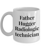 Funny Mug Father Hugger Radiologic Technician   11oz Coffee Mug Gag Gift for Coworker Boss Retirement - Ribbon Canyon