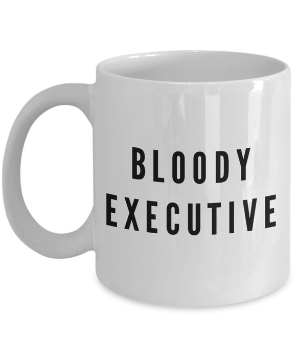 Bloody Executive  11oz Coffee Mug Best Inspirational Gifts - Ribbon Canyon