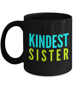 Kindest Sister - Family Gag Gifts For Mom or Dad Birthday Father or Mother Day -   11oz Coffee Mug - Ribbon Canyon