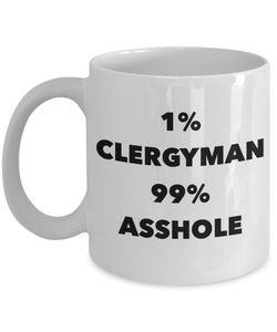 1% Clergyman 99% Asshole, 11oz Coffee Mug Gag Gift for Coworker Boss Retirement or Birthday - Ribbon Canyon