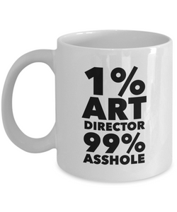 1% Art Director 99% Asshole, 11oz Coffee Mug Gag Gift for Coworker Boss Retirement or Birthday - Ribbon Canyon
