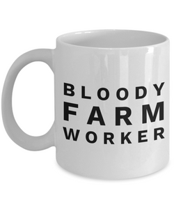 Bloody Farm Worker, 11oz Coffee Mug Gag Gift for Coworker Boss Retirement or Birthday - Ribbon Canyon