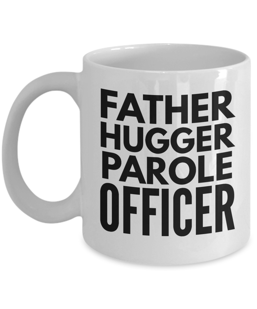 Father Hugger Parole Officer Gag Gift for Coworker Boss Retirement or Birthday - Ribbon Canyon