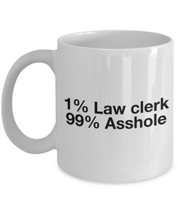 1% Law Clerk 99% Asshole, 11oz Coffee Mug  Dad Mom Inspired Gift - Ribbon Canyon