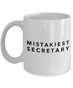 Mistakiest Secretary   11oz Coffee Mug Gag Gift for Coworker Boss Retirement - Ribbon Canyon