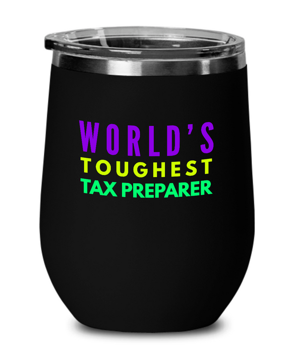 World's Toughest Tax Preparer Insulated 12oz Stemless Wine Glass - Ribbon Canyon