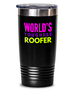 World's Toughest Roofer Inspiration Quote 20oz. Stainless Tumblers - Ribbon Canyon