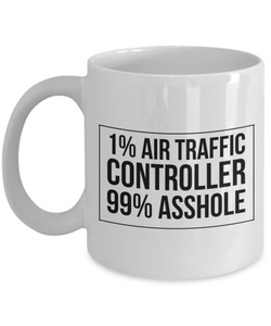 1% Air Traffic Controller 99% Asshole, 11oz Coffee Mug Gag Gift for Coworker Boss Retirement or Birthday - Ribbon Canyon