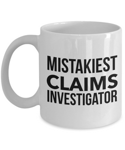 Mistakiest Claims Investigator, 11oz Coffee Mug Gag Gift for Coworker Boss Retirement or Birthday - Ribbon Canyon