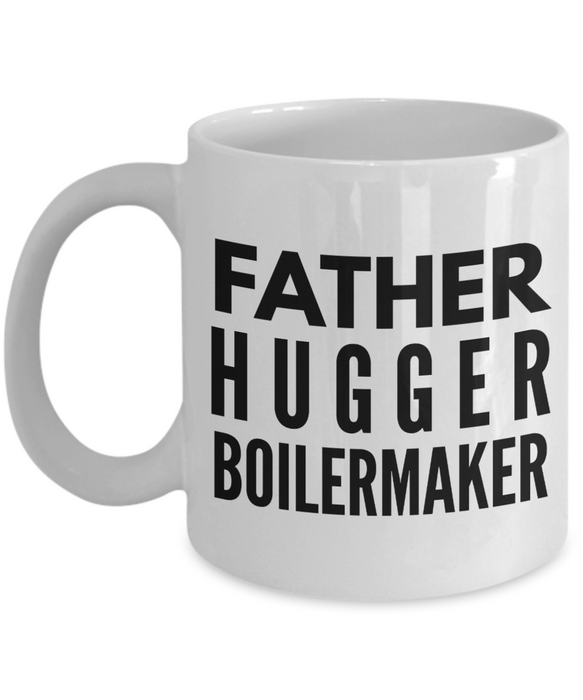 Father Hugger Boilermaker, 11oz Coffee Mug Gag Gift for Coworker Boss Retirement or Birthday - Ribbon Canyon