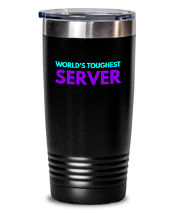 World's Toughest Server Inspiration Quote 20oz. Stainless Tumblers - Ribbon Canyon