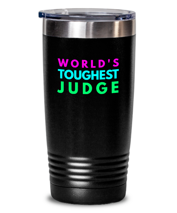 World's Toughest Judge Inspiration Quote 20oz. Stainless Tumblers - Ribbon Canyon