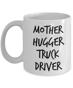 Mother Hugger Truck Driver, 11oz Coffee Mug Gag Gift for Coworker Boss Retirement or Birthday - Ribbon Canyon