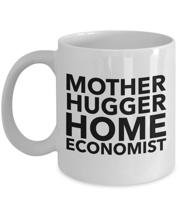 Mother Hugger Home Economist, 11oz Coffee Mug Gag Gift for Coworker Boss Retirement or Birthday - Ribbon Canyon
