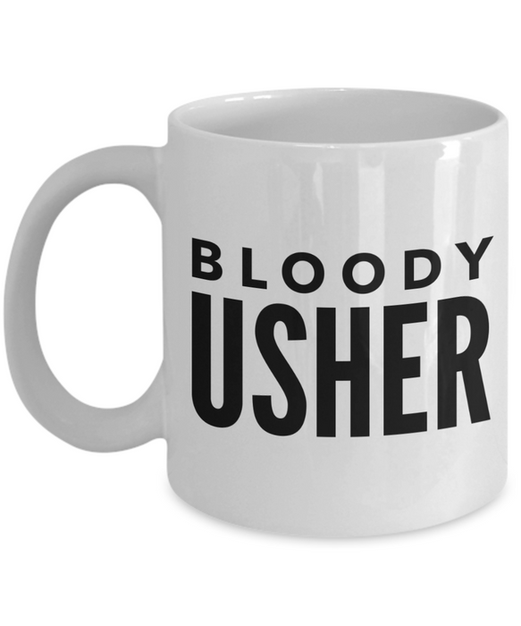 Bloody Usher  11oz Coffee Mug Best Inspirational Gifts - Ribbon Canyon