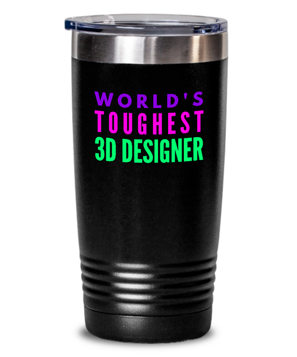 World's Toughest 3D Designer Inspiration Quote 20oz. Stainless Tumblers - Ribbon Canyon