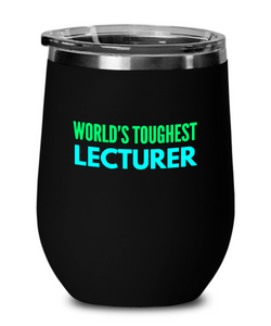 World's Toughest Lecturer Insulated 12oz Stemless Wine Glass - Ribbon Canyon
