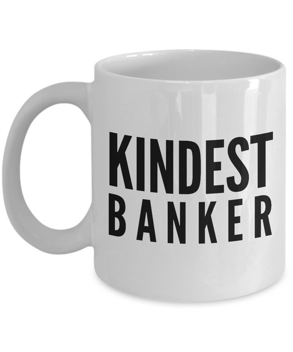 Kindest Banker - Birthday Retirement or Thank you Gift Idea -   11oz Coffee Mug - Ribbon Canyon