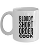 Bloody Short Order Cook  11oz Coffee Mug Best Inspirational Gifts - Ribbon Canyon
