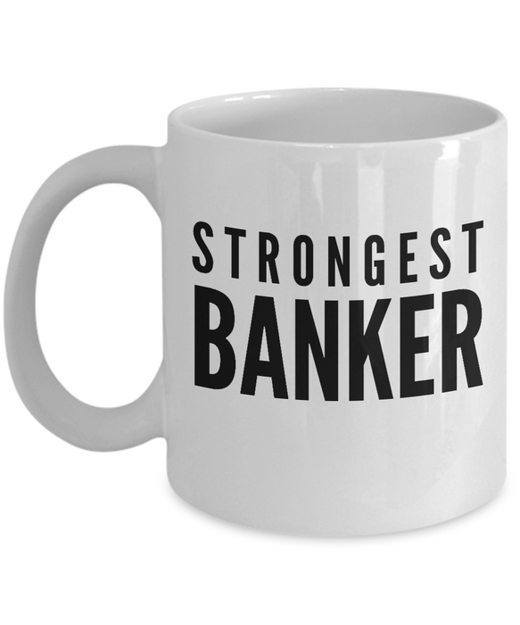 Strongest Banker - Birthday Retirement or Thank you Gift Idea -   11oz Coffee Mug - Ribbon Canyon